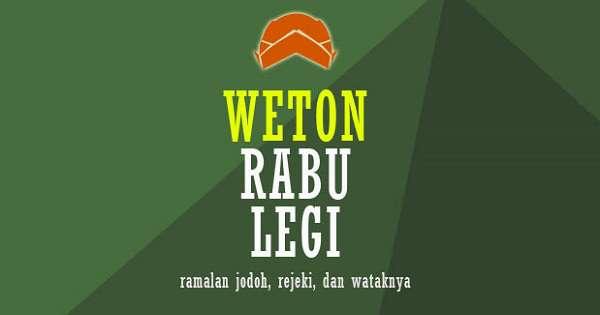 Weton Rabu Legi (Watak, Jodoh, Rejeki)