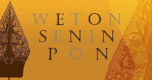 weton Senin pon, watak Senin pon, rejeki Senin pon, usaha yang cocok untuk weton Senin pon, jodoh/percintaan Senin pon, wuku maktal Senin pon