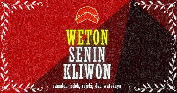 Weton Senin Kliwon: Watak, Jodoh, Rejeki, Aura & Nasib