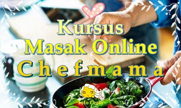 Yuk Ikuti Kursus Masak Online Terbaik di Chefmama!